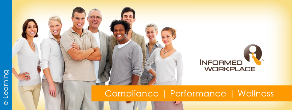 Informed Workplace - Compliance / Performance / Wellness